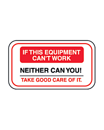 If This Equipment Cant' Work Decal